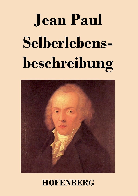 Jean Paul Selberlebensbeschreibung jean paul jean pauls werke hrsg von paul nerrlich