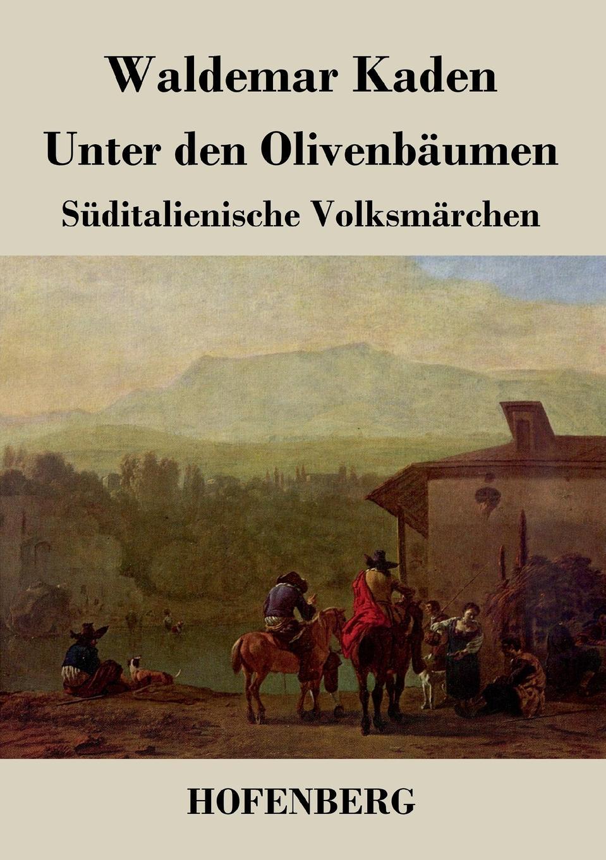 Waldemar Kaden Unter den Olivenbaumen