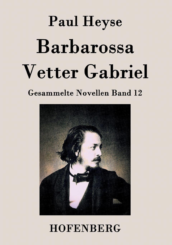 Paul Heyse Barbarossa / Vetter Gabriel besser als sex berlin