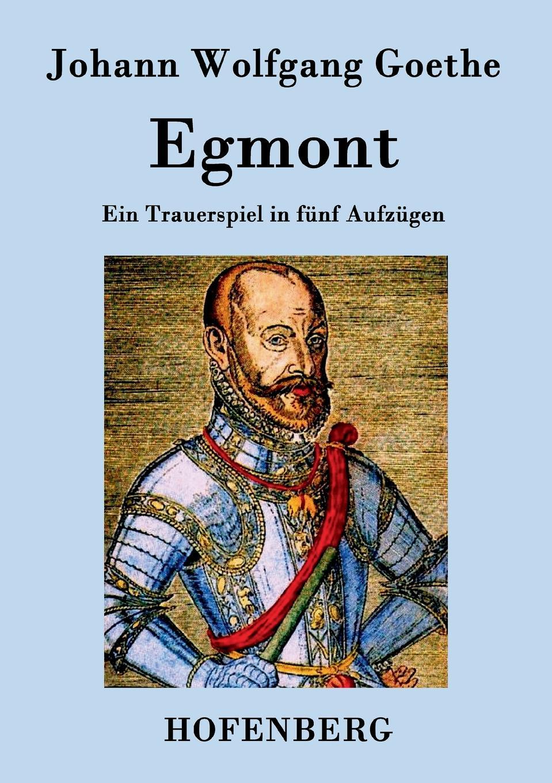Johann Wolfgang Goethe Egmont goethe j egmont