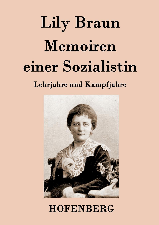 Lily Braun Memoiren einer Sozialistin lily braun die frauenfrage