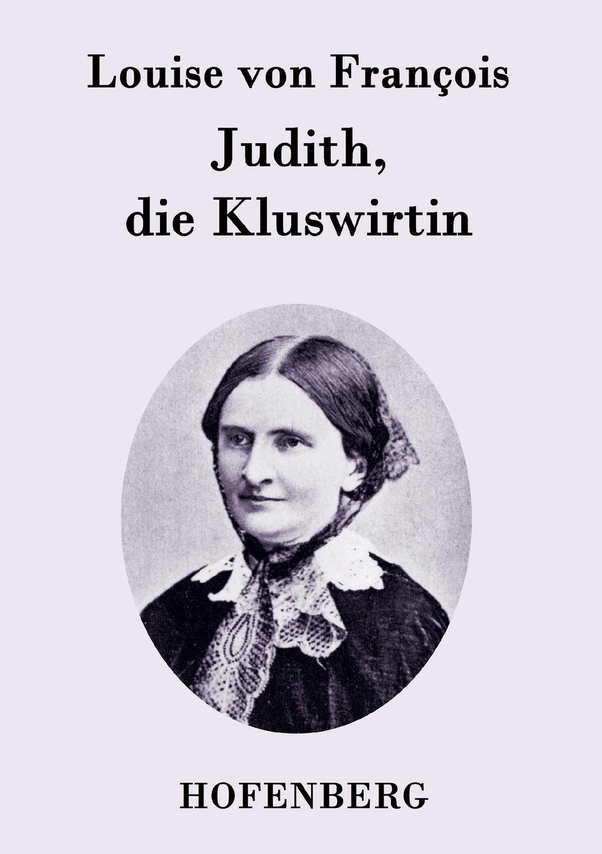 Louise von François Judith, die Kluswirtin louise von françois die dame im schleier