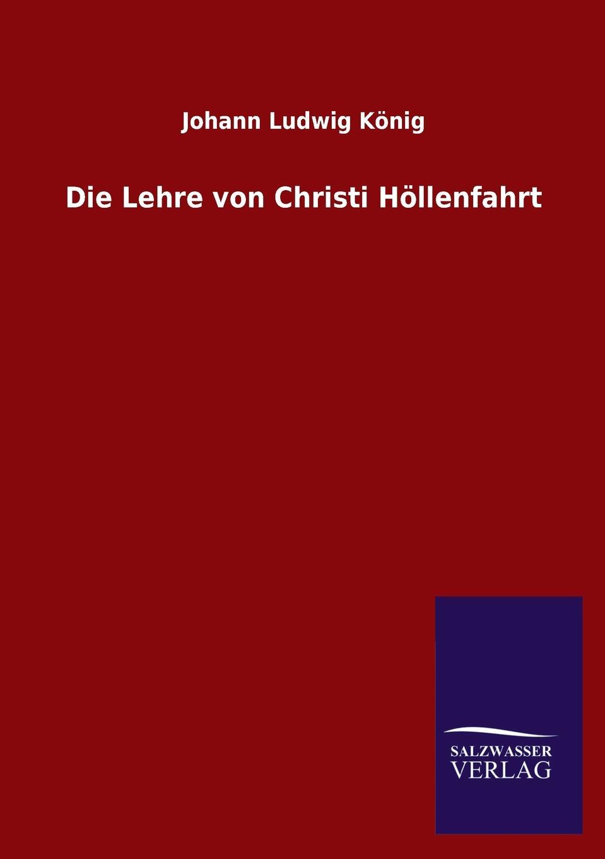 Johann Ludwig König Die Lehre von Christi Hollenfahrt thomas von kempen die nachfolge christi