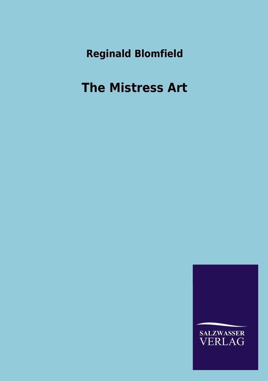 Reginald Blomfield The Mistress Art цена и фото