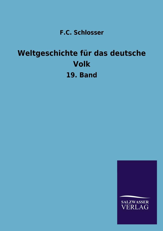 F. C. Schlosser Weltgeschichte Fur Das Deutsche Volk f c schlosser weltgeschichte fur das deutsche volk