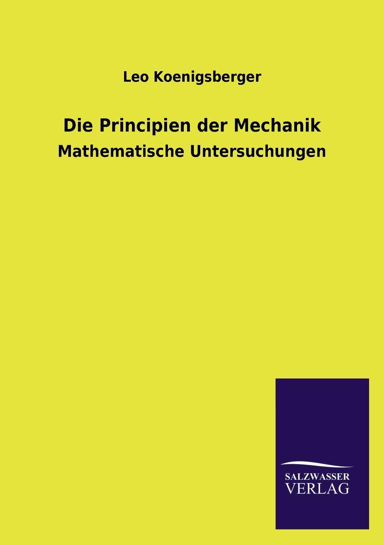 Leo Koenigsberger Die Principien Der Mechanik leo koenigsberger carl gustav jacob jacobi