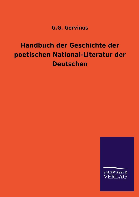 G.G. Gervinus Handbuch der Geschichte der poetischen National-Literatur der Deutschen karl simrock handbuch der deutschen mythologie