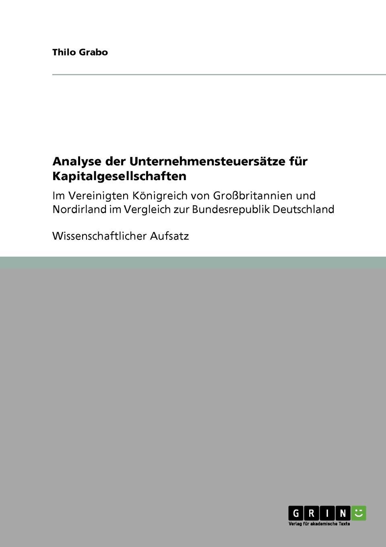 Analyse der Unternehmensteuersatze fur Kapitalgesellschaften Wissenschaftlicher Aufsatz aus dem Jahr 2008 im Fachbereich BWL...