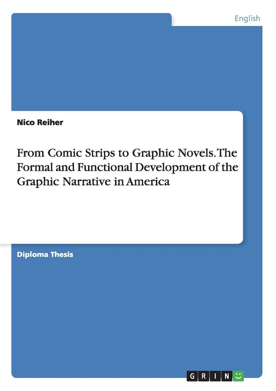 цены на Nico Reiher From Comic Strips to Graphic Novels. the Formal and Functional Development of the Graphic Narrative in America  в интернет-магазинах