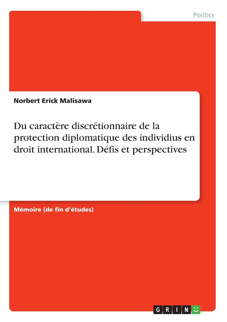 Norbert Erick Malisawa Du caractere discretionnaire de la protection diplomatique des individius en droit international. Defis et perspectives jules valéry les assurances sur la vie en droit international prive