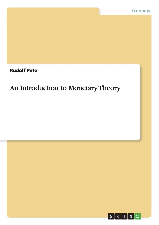 Rudolf Peto An Introduction to Monetary Theory monetary theory and policy