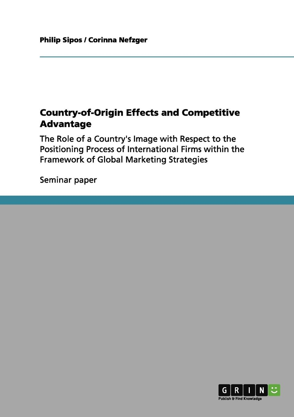 Philip Sipos, Corinna Nefzger Country-of-Origin Effects and Competitive Advantage country of origin knowledge