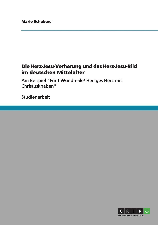 Marie Schabow Die Herz-Jesu-Verehrung und das Herz-Jesu-Bild im deutschen Mittelalter der goldene ring das herz der alten rus