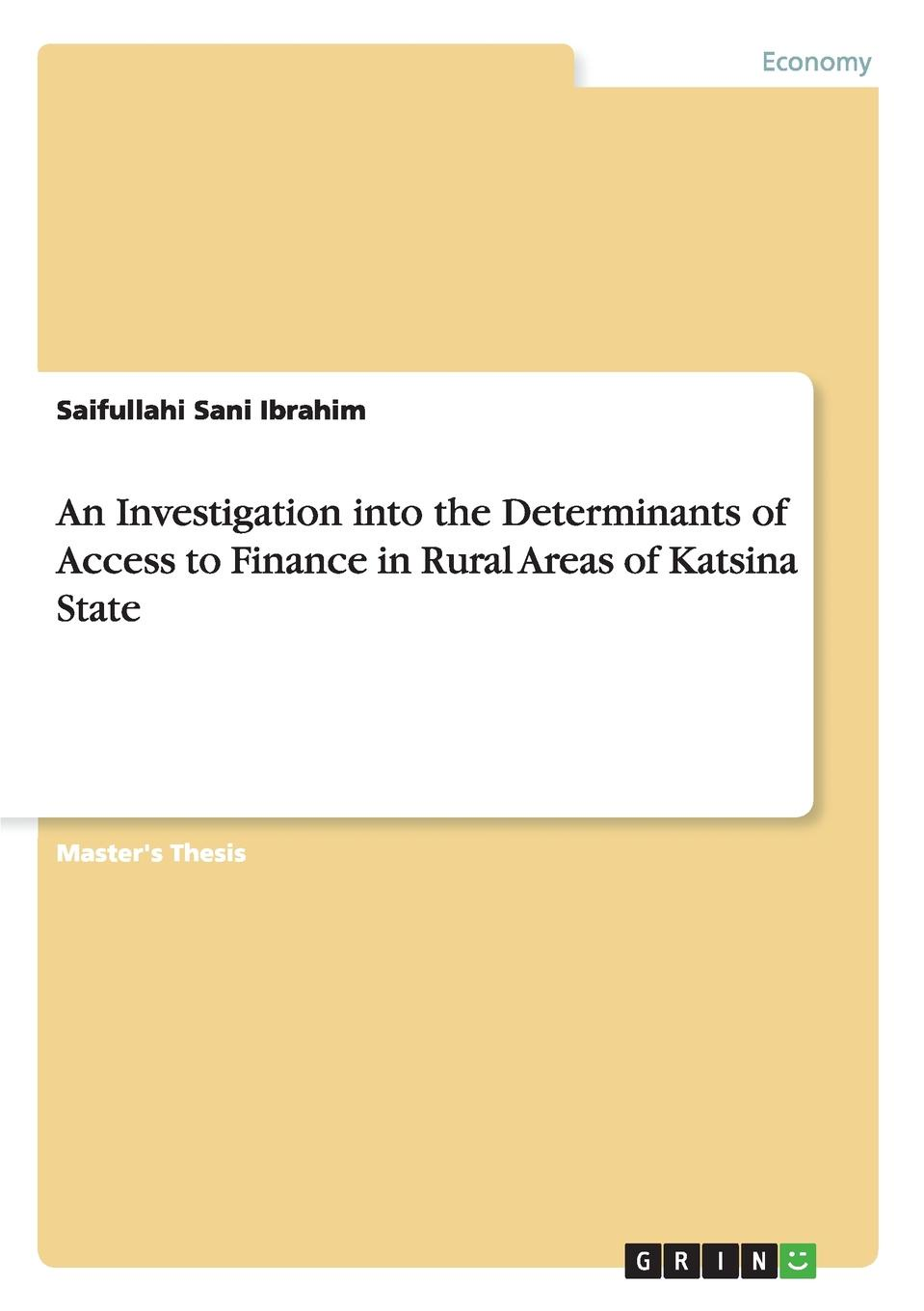 Saifullahi Sani Ibrahim An Investigation into the Determinants of Access to Finance in Rural Areas of Katsina State determinants of interest rate spread