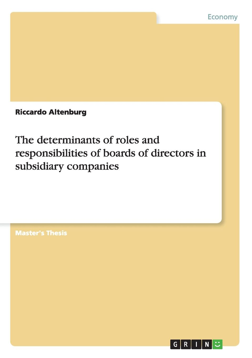 Riccardo Altenburg The determinants of roles and responsibilities of boards of directors in subsidiary companies
