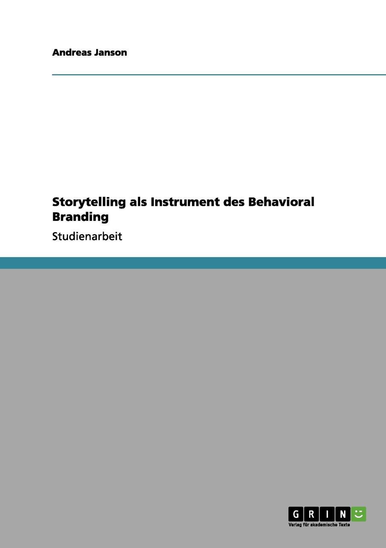 Andreas Janson Storytelling als Instrument des Behavioral Branding sebastian rauchhaus handelsunternehmen als marke storebrands