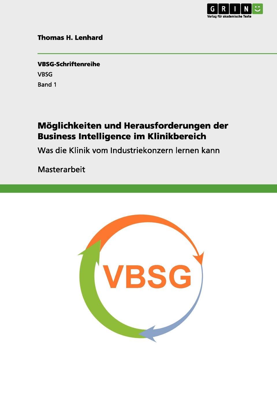 Moglichkeiten und Herausforderungen der Business Intelligence im Klinikbereich Masterarbeit aus dem Jahr 2011 im Fachbereich BWL...