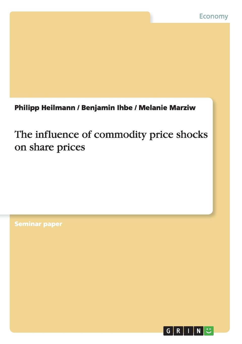 Philipp Heilmann, Benjamin Ihbe, Melanie Marziw The influence of commodity price shocks on share prices maisey yates married on paper the argentine s price the inherited bride marriage made on paper