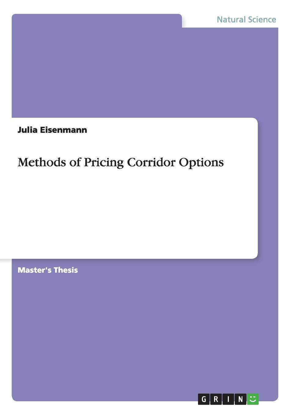 цена на Julia Eisenmann Methods of Pricing Corridor Options