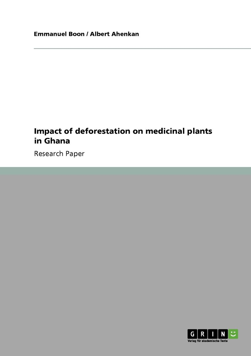 Emmanuel Boon, Albert Ahenkan Impact of deforestation on medicinal plants in Ghana