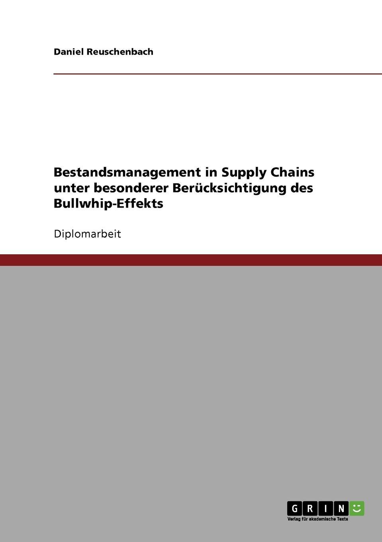 Daniel Reuschenbach Der Bullwhip-Effekt. Bestandsmanagement in Supply Chains. printio text
