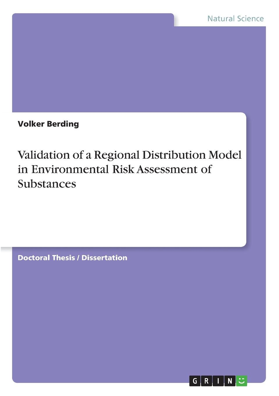 Volker Berding Validation of a Regional Distribution Model in Environmental Risk Assessment of Substances kapustka lawrence a environmental risk assessment and management from a landscape perspective