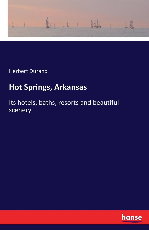 Herbert Durand Hot Springs, Arkansas