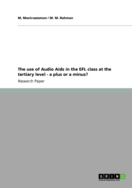 цены на M. Maniruzzaman, M. M. Rahman The use of Audio Aids in the EFL class at the tertiary level - a plus or a minus.  в интернет-магазинах