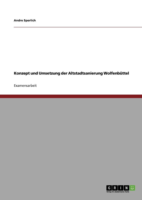 Andre Sperlich Konzept und Umsetzung der Altstadtsanierung Wolfenbuttel christian haeutle die oberpfalz und ihre regenten in den jahren 1404 bis 1448