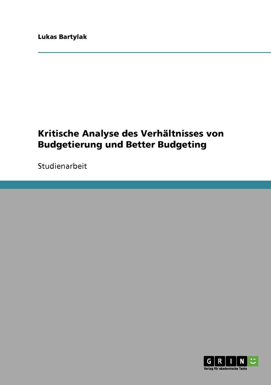 Lukas Bartylak Kritische Analyse Des Verhaltnisses Von Budgetierung Und Better Budgeting jörg menke beyond budgeting eine alternative zur klassischen budgetierung