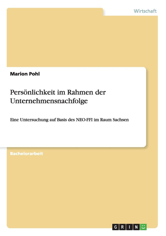 Marion Pohl Personlichkeit im Rahmen der Unternehmensnachfolge roland hirn unternehmensnachfolge im handwerk probleme des generationenwechsels