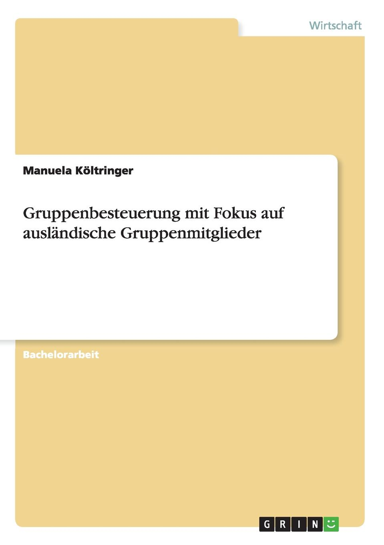 Manuela Költringer Gruppenbesteuerung mit Fokus auf auslandische Gruppenmitglieder