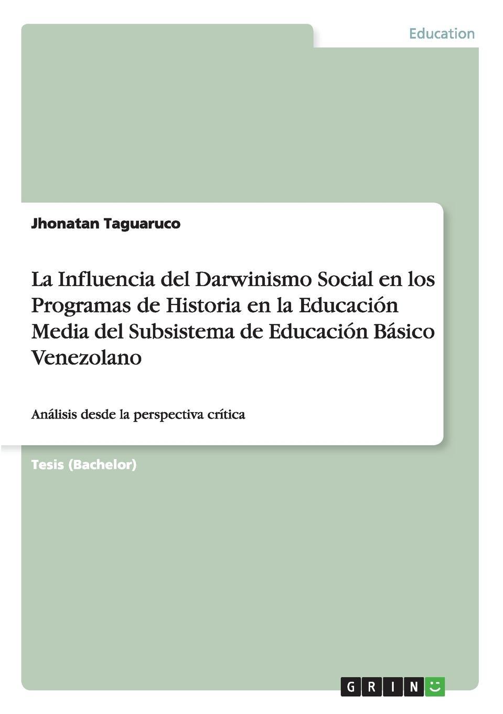 Jhonatan Taguaruco La Influencia del Darwinismo Social en los Programas de Historia en la Educacion Media del Subsistema de Educacion Basico Venezolano gutiérrez huamaní oscar la educacion fisica gerontogogica en el peru