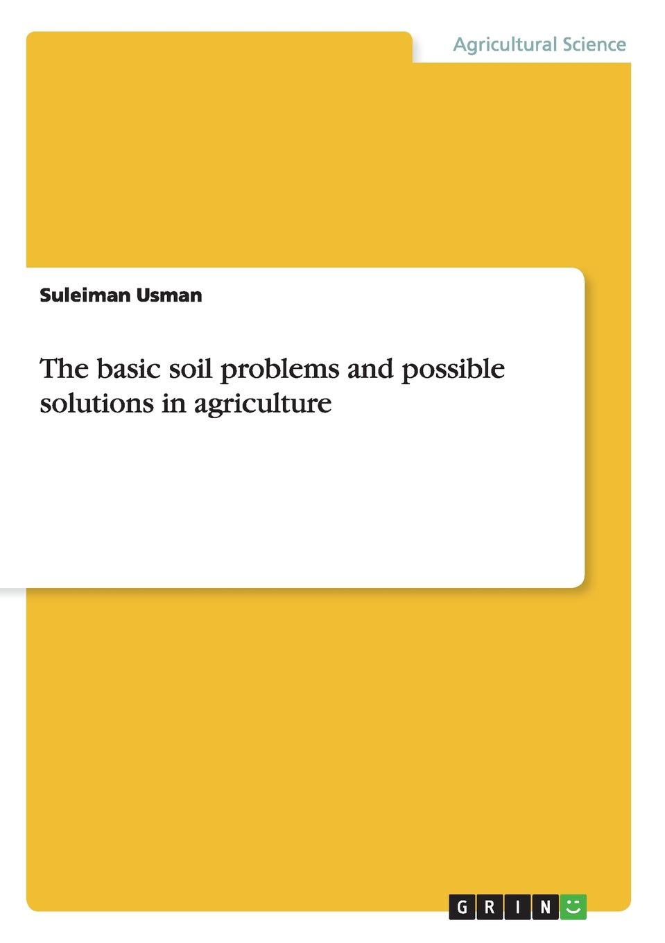 Suleiman Usman The basic soil problems and possible solutions in agriculture недорго, оригинальная цена