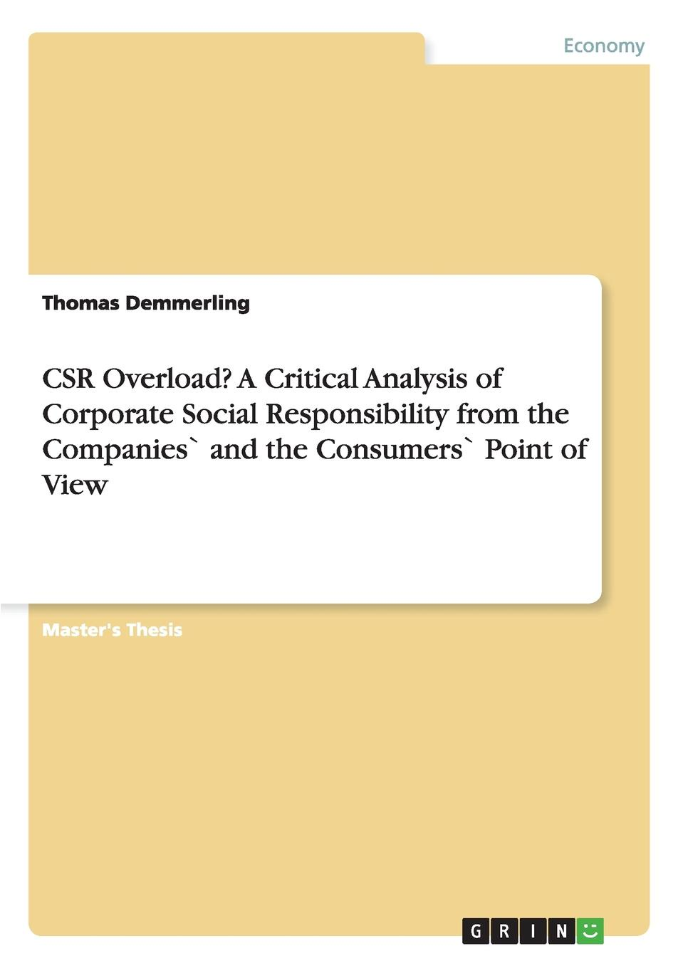 Thomas Demmerling CSR Overload. A Critical Analysis of Corporate Social Responsibility from the Companies. and the Consumers. Point of View недорго, оригинальная цена