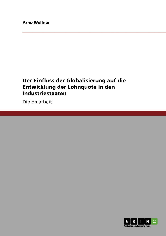 Arno Wellner Der Einfluss der Globalisierung auf die Entwicklung der Lohnquote in den Industriestaaten c jecklin der anteil graubundens am schwabenkrieg