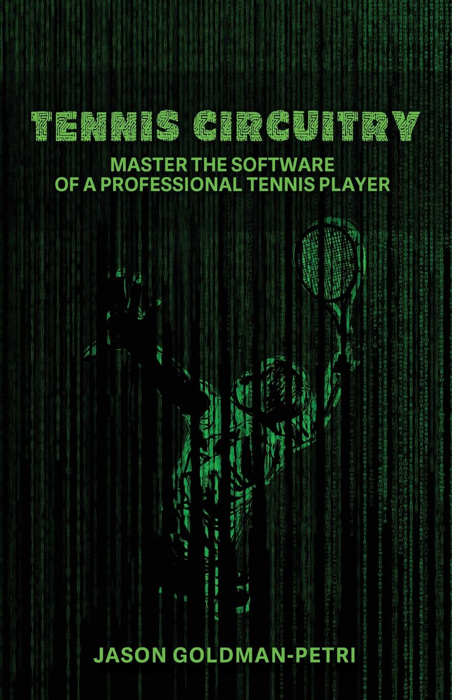 Jason Goldman-Petri Tennis Circuitry. Master the Software of a Professional Tennis Player sanwei cc blade 2 peices of 729 transcend rubber with sponge for a table tennis pingpong racket long shakehand fl