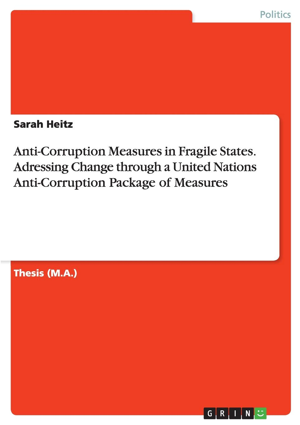 Anti-Corruption Measures in Fragile States. Adressing Change through a United Nations Anti-Corruption Package of Measures