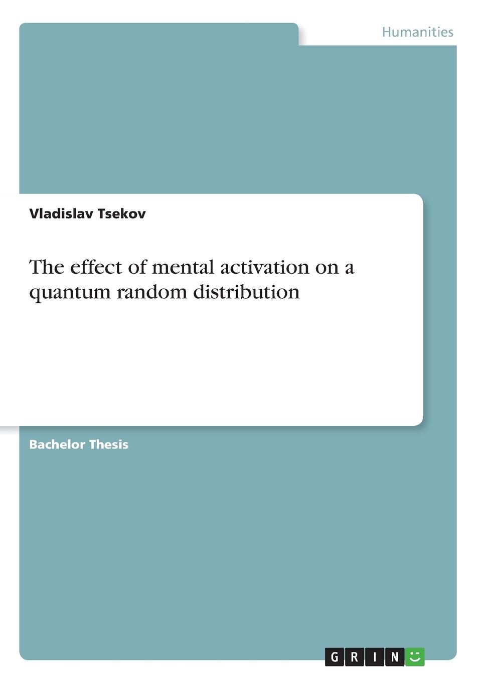 Vladislav Tsekov The effect of mental activation on a quantum random distribution все цены