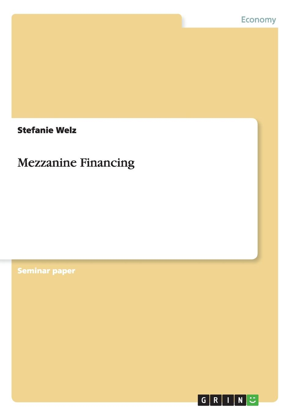 Mezzanine Financing Seminar paper from the year 2006 in the subject Business economics...