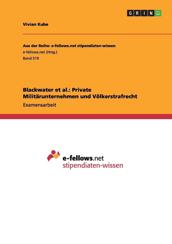 Vivian Kube Blackwater et al. Private Militarunternehmen und Volkerstrafrecht сумка printio blackwater