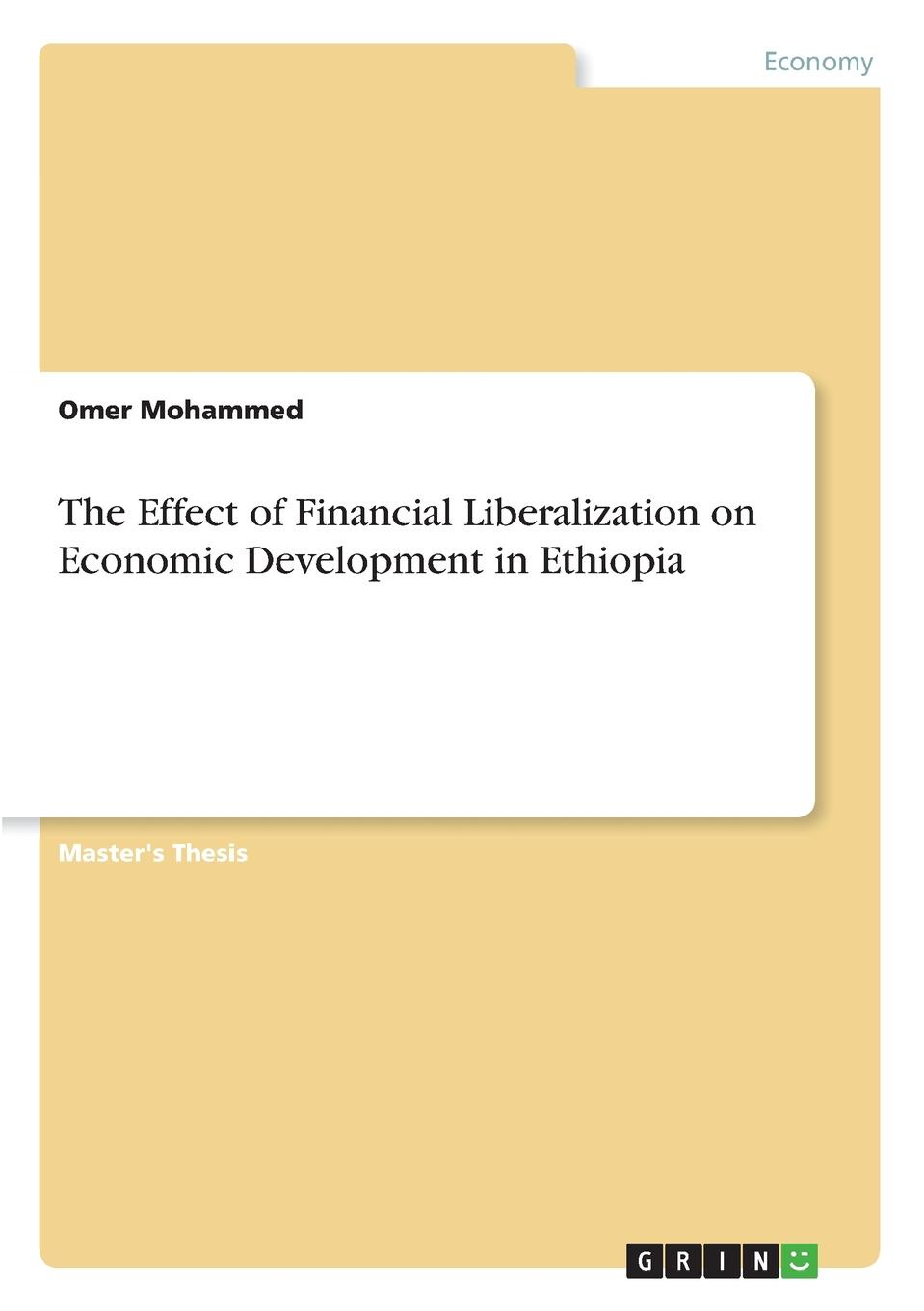 Omer Mohammed The Effect of Financial Liberalization on Economic Development in Ethiopia fotios pasiouras efficiency and productivity growth modelling in the financial services industry