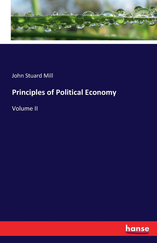 John Stuard Mill Principles of Political Economy john ruskin the political economy of art