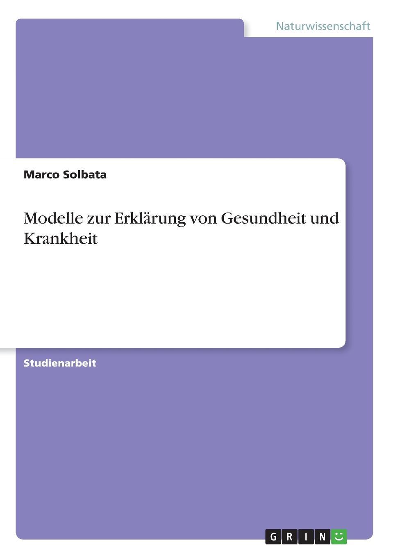 Marco Solbata Modelle zur Erklarung von Gesundheit und Krankheit lexikon der gesundheit