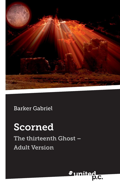 Barker Gabriel Scorned thirteen reasons why