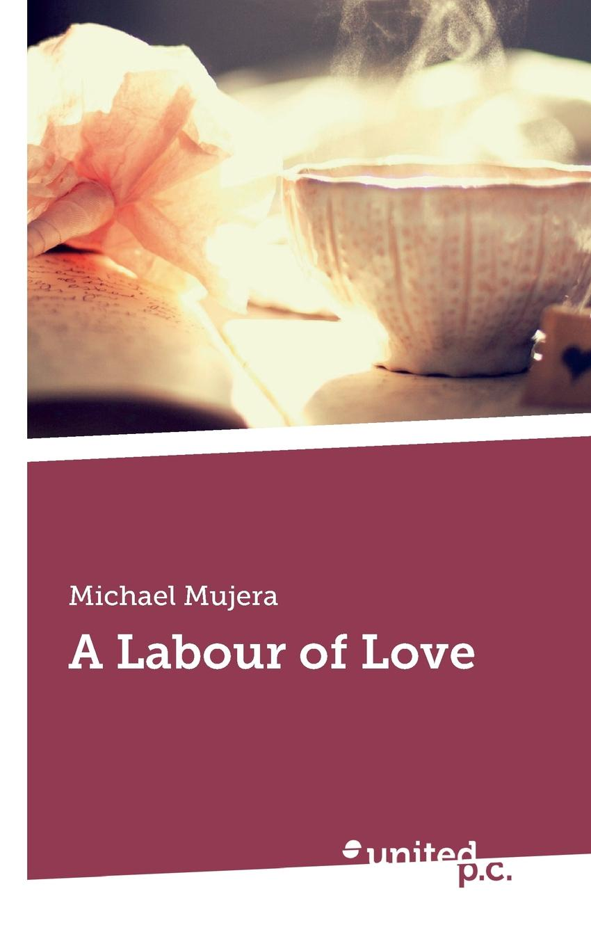 Michael Mujera A Labour of Love цена