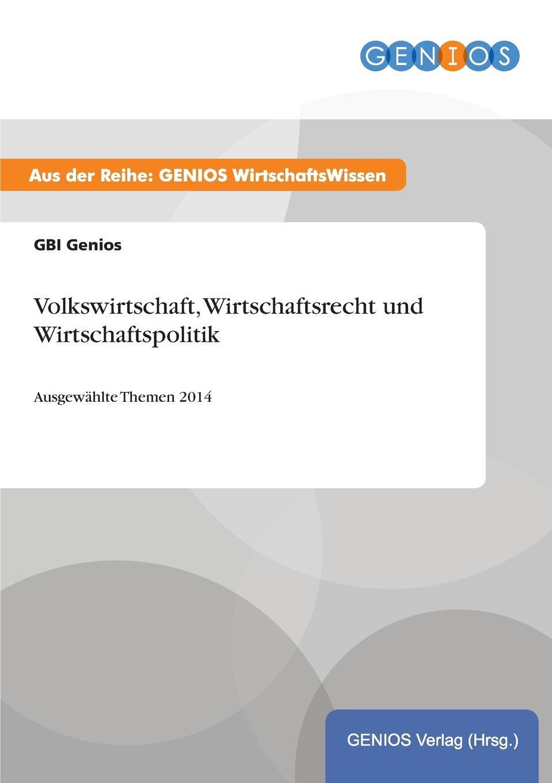 GBI Genios Volkswirtschaft, Wirtschaftsrecht und Wirtschaftspolitik valerio albisetti udane życie to wciąż możliwe