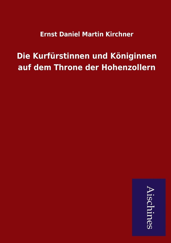 Ernst Daniel Martin Kirchner Die Kurfurstinnen und Koniginnen auf dem Throne der Hohenzollern цена и фото