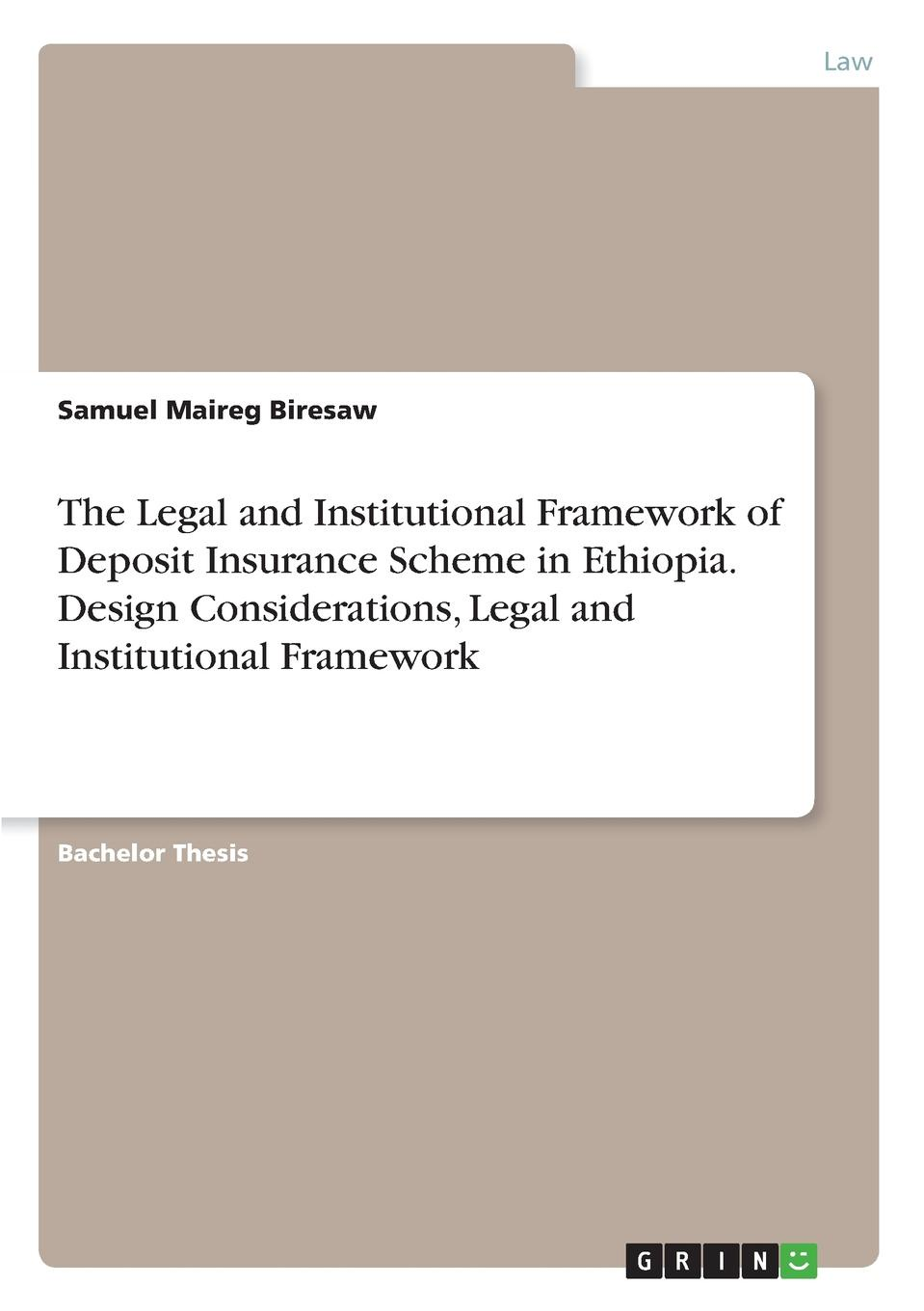 Samuel Maireg Biresaw The Legal and Institutional Framework of Deposit Insurance Scheme in Ethiopia. Design Considerations, Legal and Institutional Framework mahmudul hasan review of the current legal and institutional mechanisms in relation to the environment pollution control in bangladesh