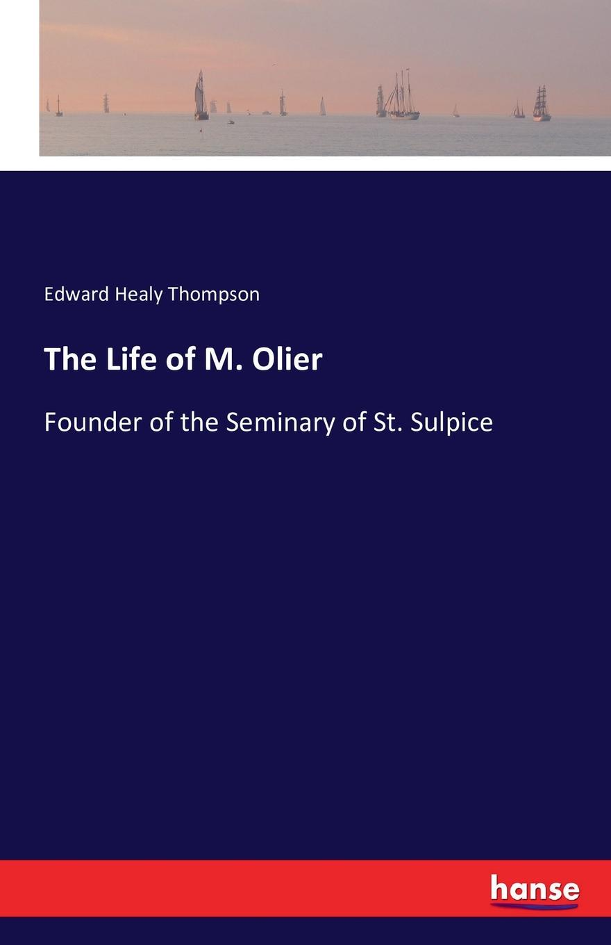 Edward Healy Thompson The Life of M. Olier m j roberts editor journal of the free church of scotland cont seminary